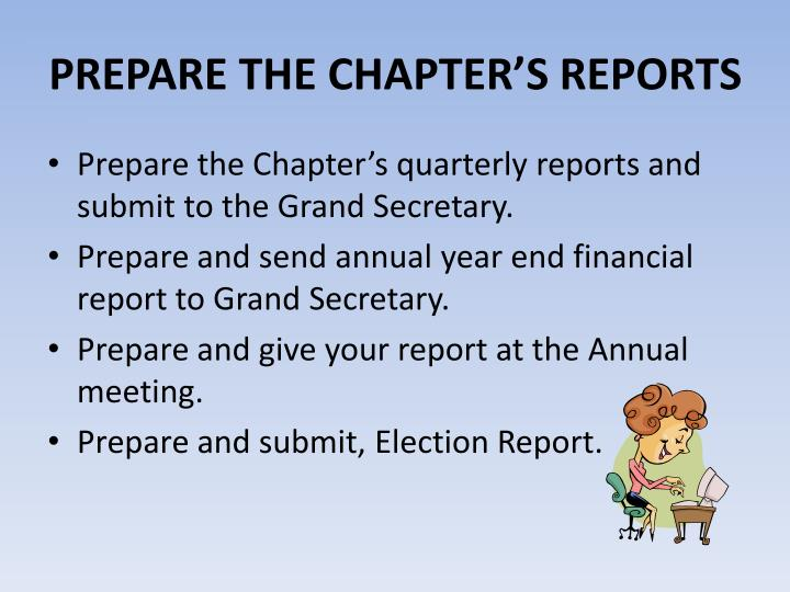 PREPARE THE CHAPTER'S REPORTS