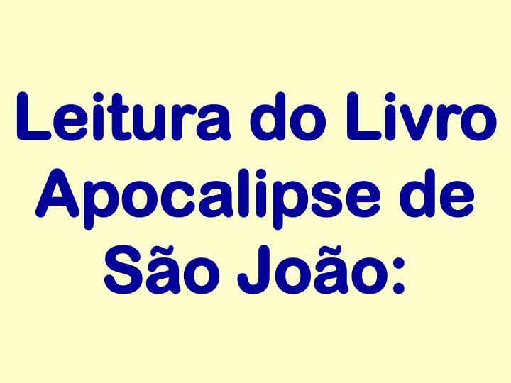 Leitura do Livro Apocalipse de São João: