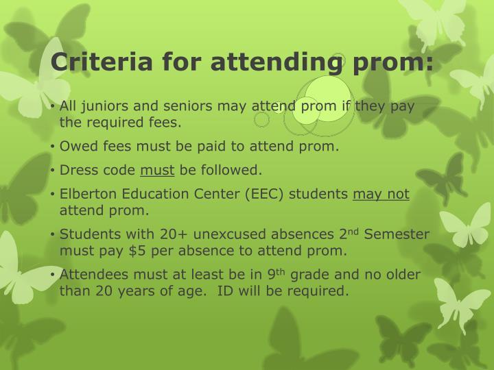 Criteria for attending prom:
