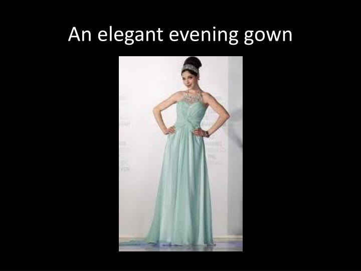 An elegant evening gown
