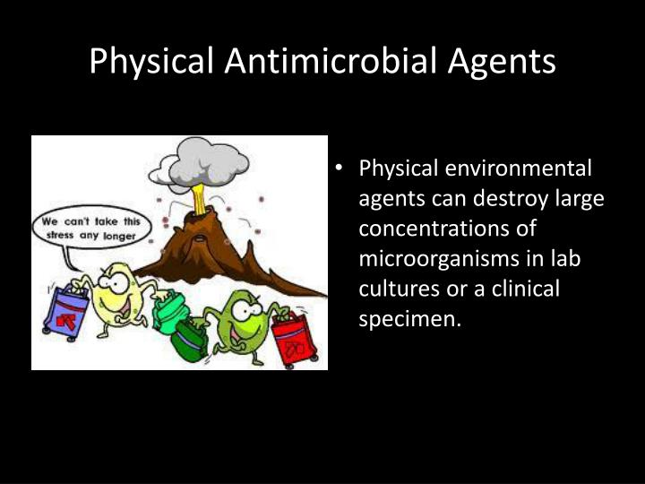 Physical Antimicrobial Agents