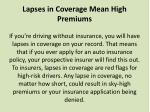 lapses in coverage mean high premiums