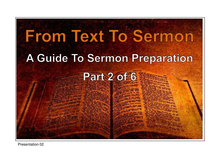 PPT - From Text To Sermon A Guide To Sermon Preparation Part