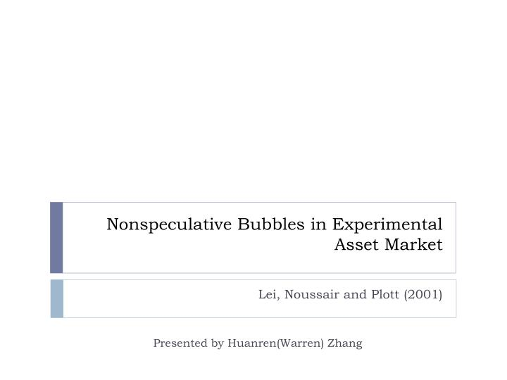 nonspeculative bubbles in experimental asset market n.