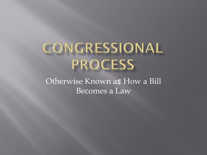 congressional process n.