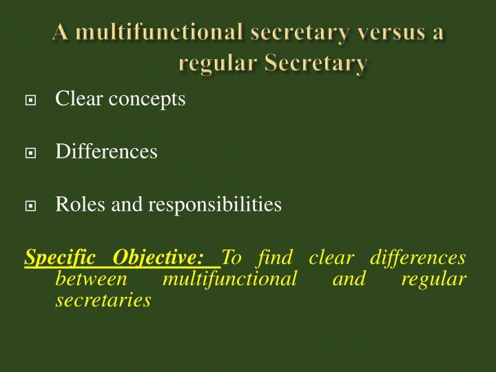 A multifunctional secretary versus a regular Secretary