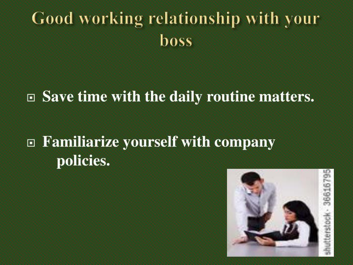 Good working relationship with your boss