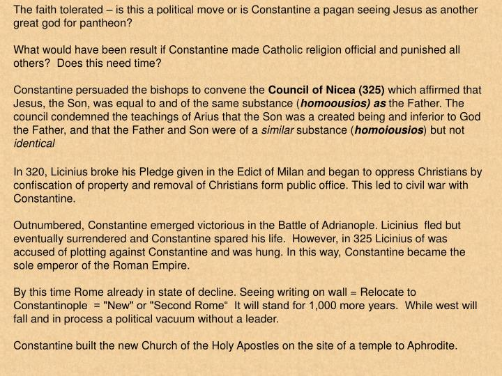 The faith tolerated – is this a political move or is Constantine a pagan seeing Jesus as another great god for pantheon?