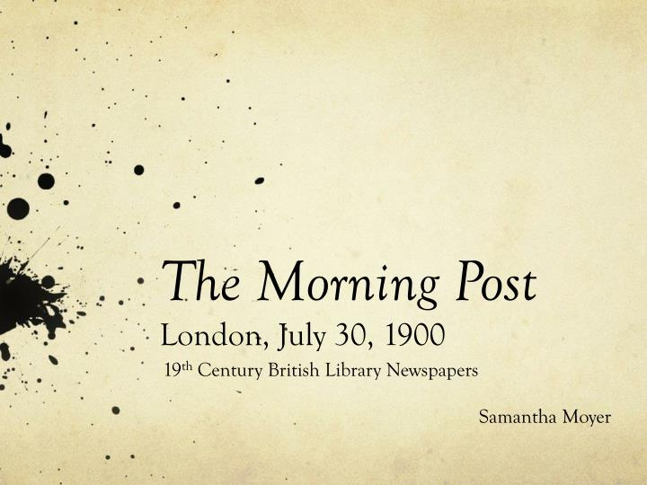 the morning post london july 30 1900