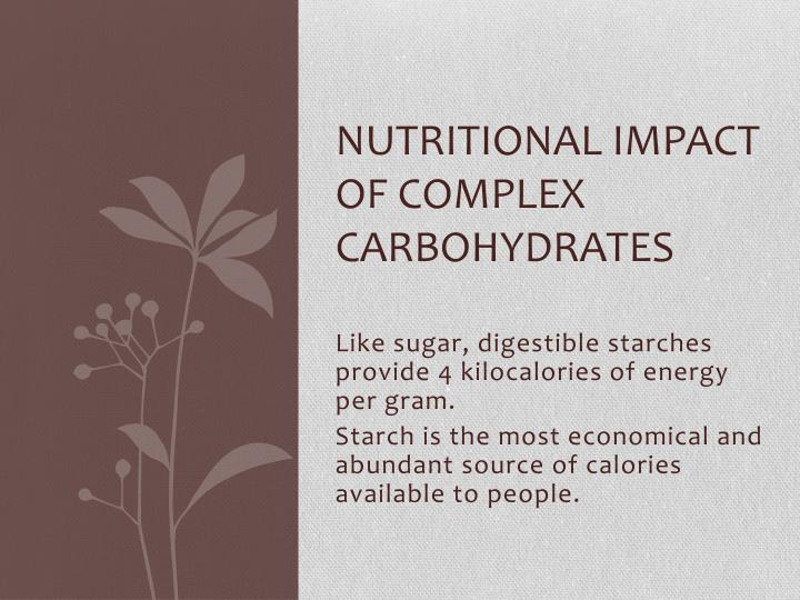 Nutritional Impact of complex Carbohydrates