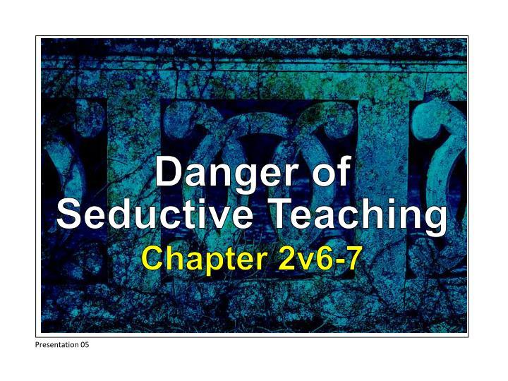 Danger of