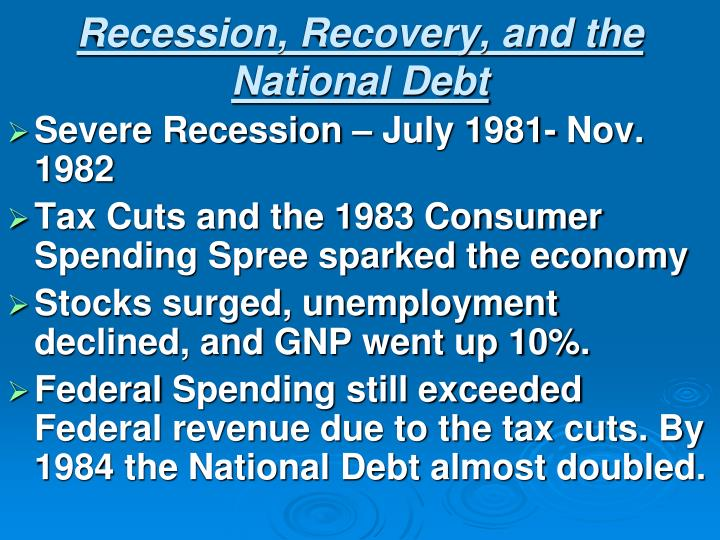 Recession, Recovery, and the National Debt