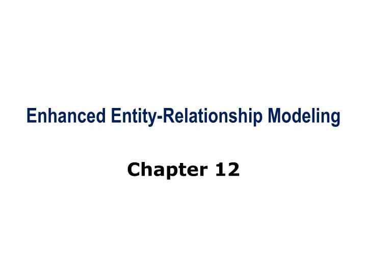 Enhanced entity relationship modeling