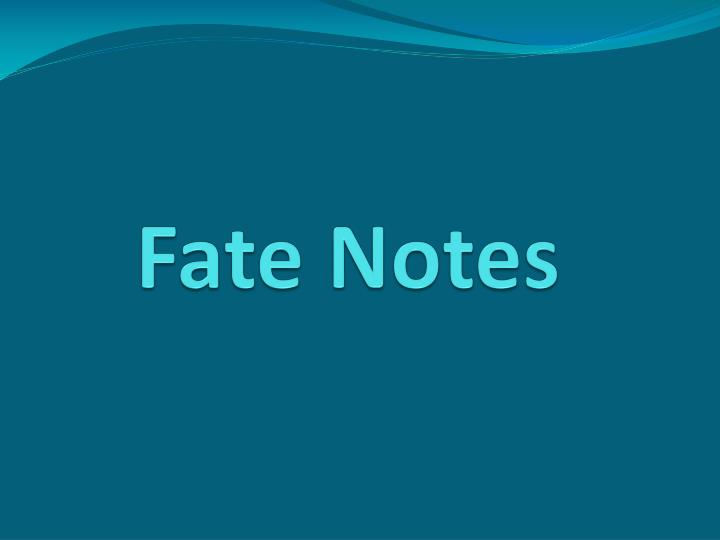 fate notes n.