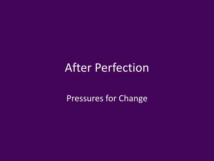 after perfection n.