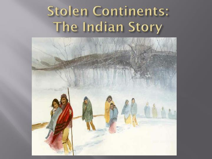 stolen continents the indian story n.