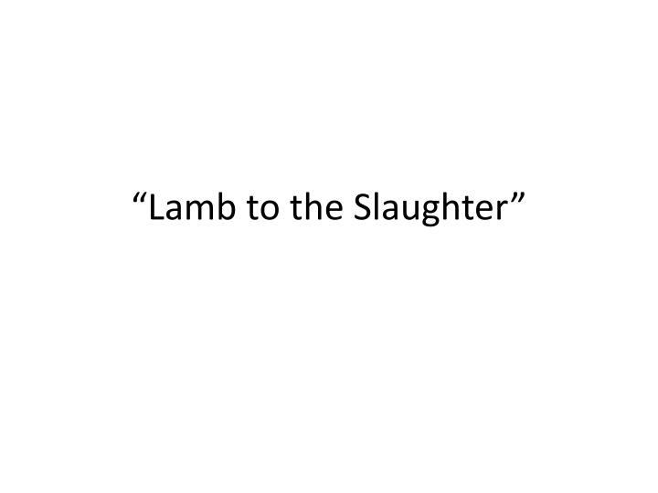 characterization of lamb to the slaughter