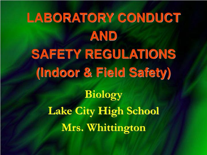 laboratory conduct and safety regulations indoor field safety n.