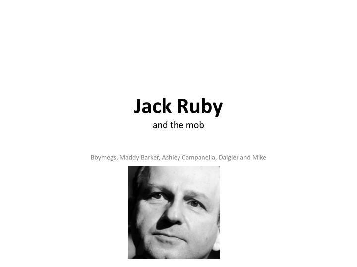 Jack ruby and the mob