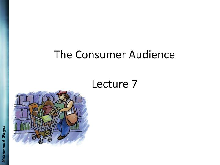 the consumer audience lecture 7 n.