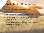 apply this to others salvation