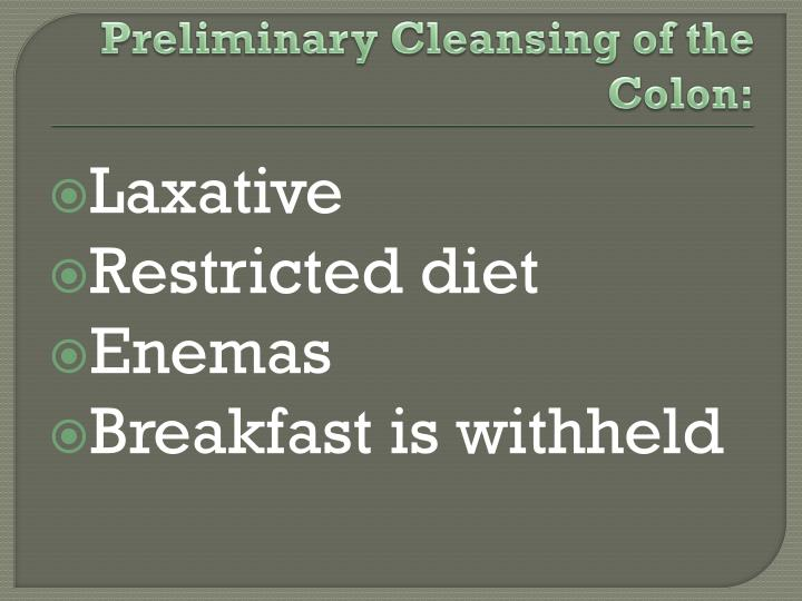 Preliminary Cleansing of the Colon: