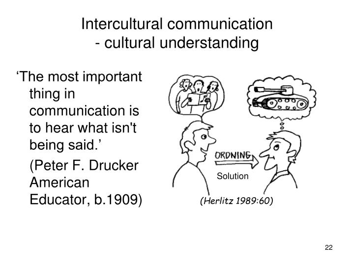 'The most important thing in communication is to hear what isn't being said.'