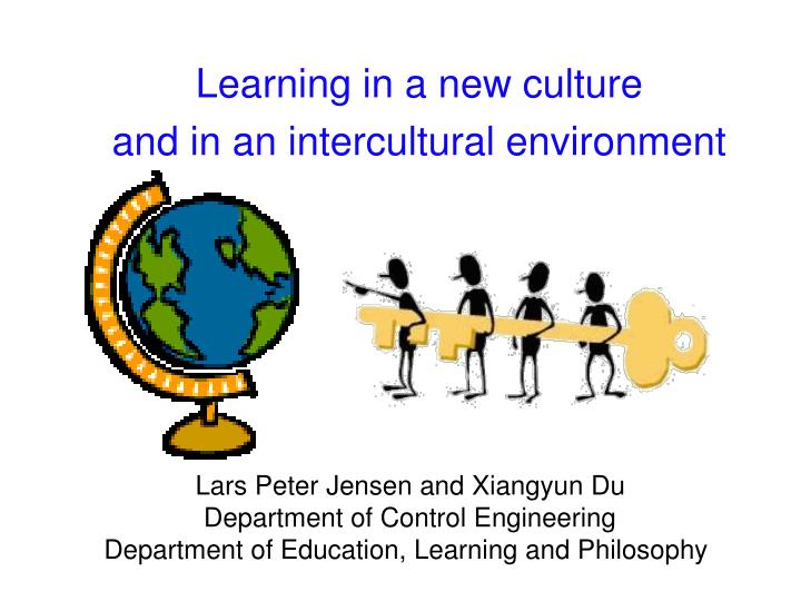 Learning in a new culture and in an intercultural environment