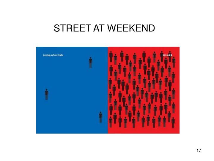 STREET AT WEEKEND