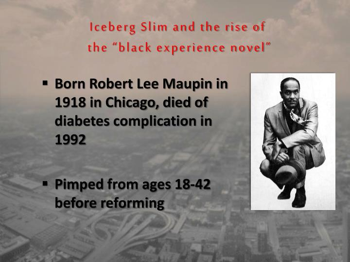 Iceberg slim and the rise of the black experience novel