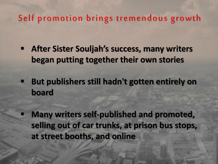 Self promotion brings tremendous growth