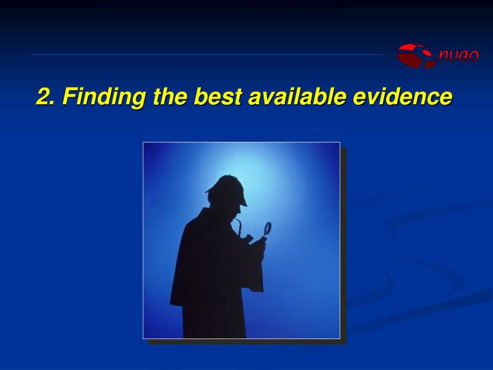 2. Finding the best available evidence