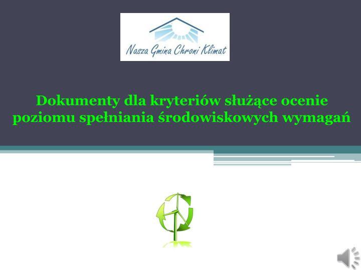 Dokumenty dla kryteriów służące ocenie poziomu spełniania środowiskowych wymagań
