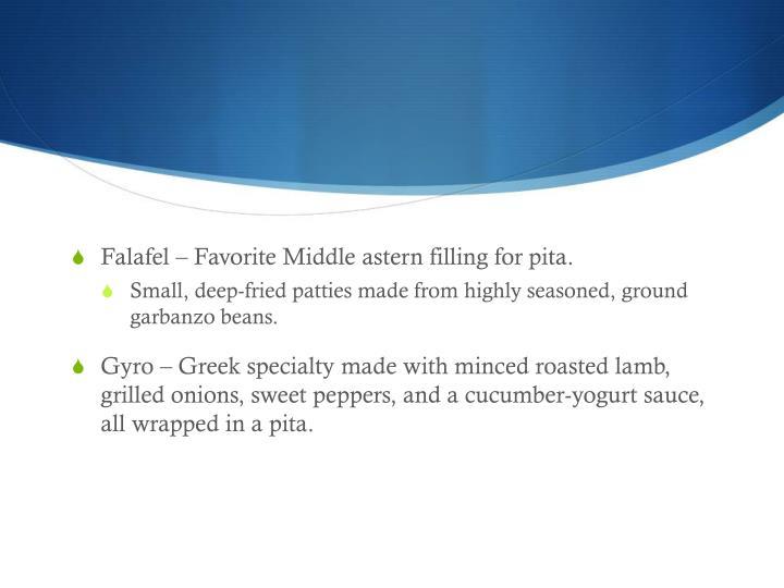 Falafel – Favorite Middle astern filling for pita.