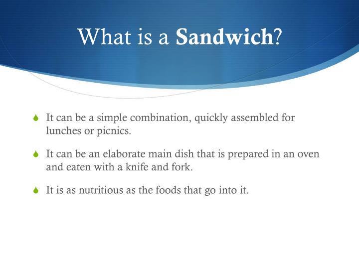 What is a sandwich1