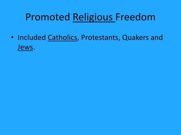 Promoted religious freedom