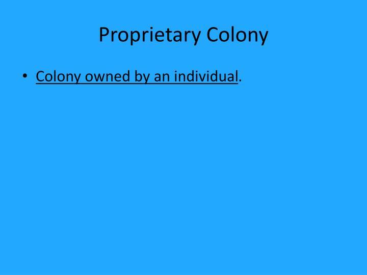 Proprietary Colony