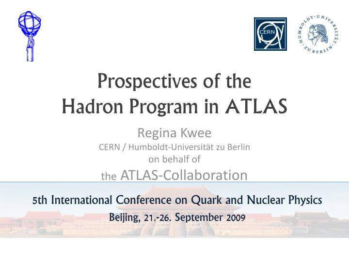 prospectives of the hadron program in atlas n.