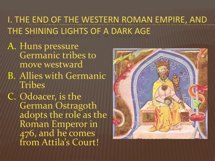 i the end of the western roman empire and the shining lights of a dark age n.