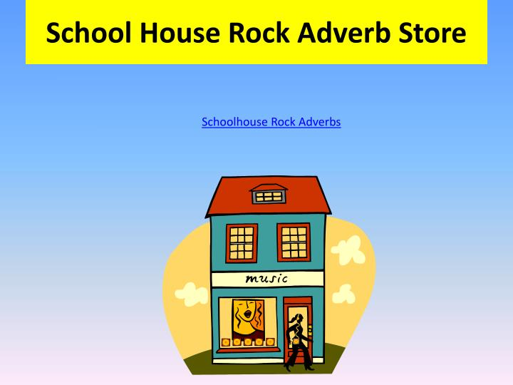 School House Rock Adverb Store