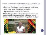 p ara garantir os direitos quilombolas