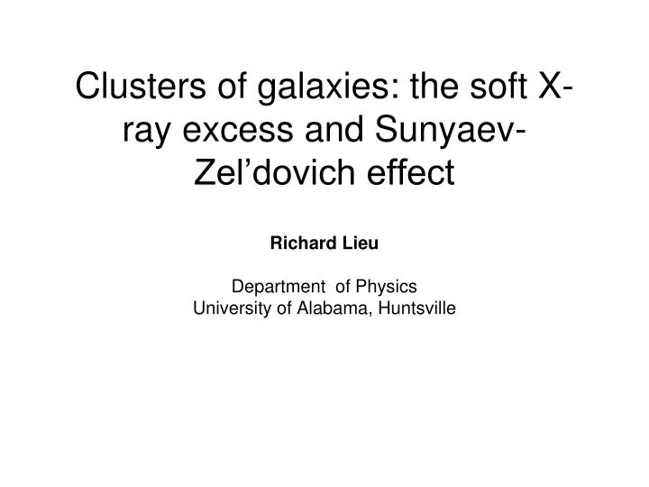 clusters of galaxies the soft x ray excess and sunyaev zel dovich effect n.