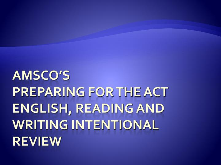 Amsco s preparing for the act english reading and writing intentional review