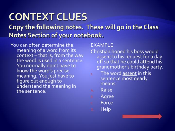 Context clues copy the following notes these will go in the class notes section of your notebook