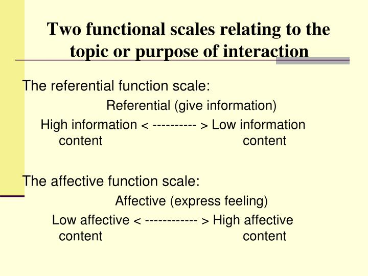 Two functional scales relating to