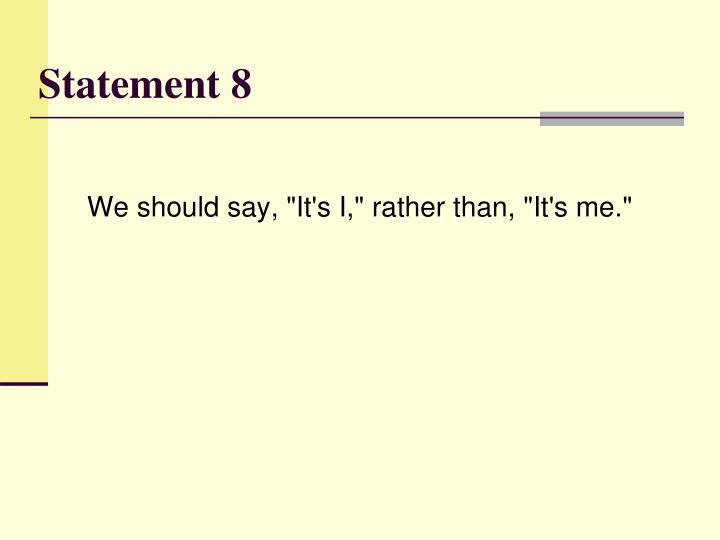 Statement 8