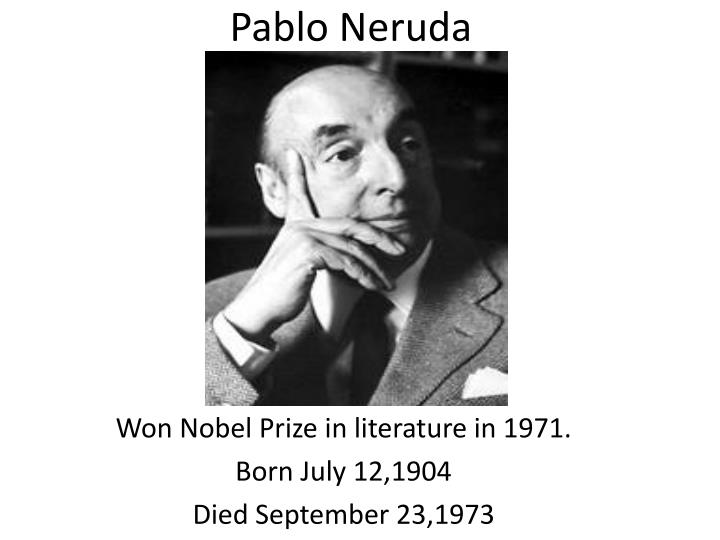a biography of pablo neruda the chilean poet