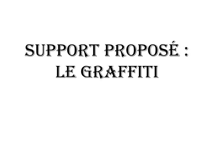 Support propos le graffiti