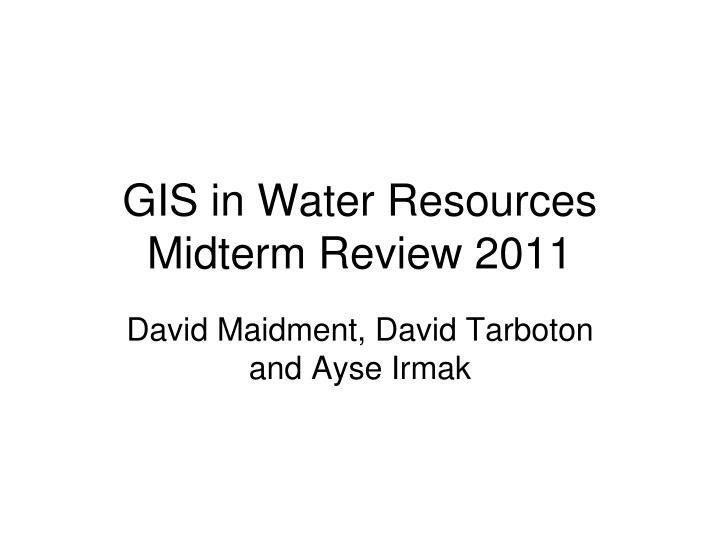 gis in water resources midterm review 2011 n.