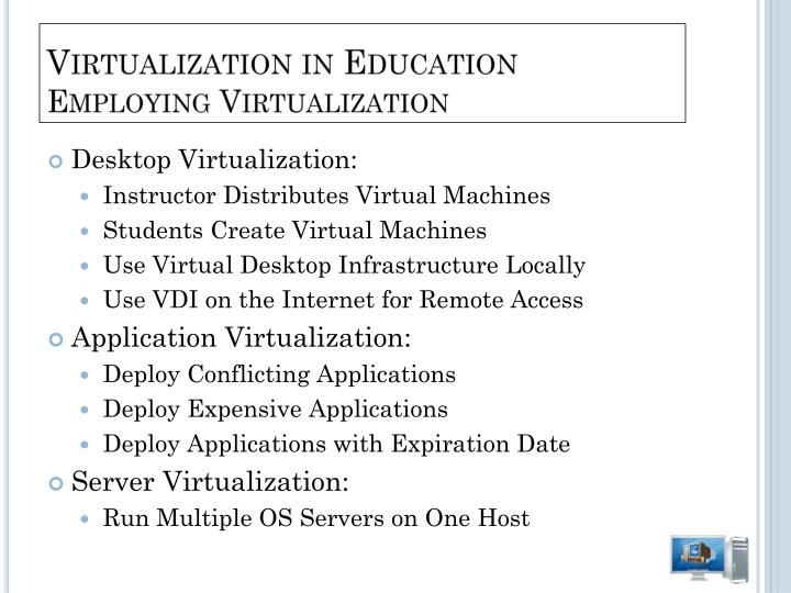 Virtualization in Education